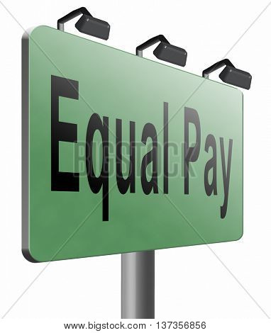 Equal pay same payment rights for man and woman on work marked fair payment opportunities with same salary, road sign billboard, 3D illustration isolated on white