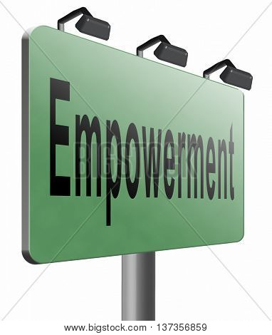Empowerment, raising consiousness for equal rights and opportunities increasing the spiritual, political, social, or economic strength, raise awareness, 3D illustration isolated on white
