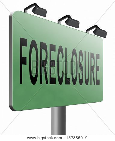 foreclosure auction notice mortgage house loan paying money costs back to bank to avoid foreclosures and repossession problems billboard sign, 3D illustration, isolated, on white
