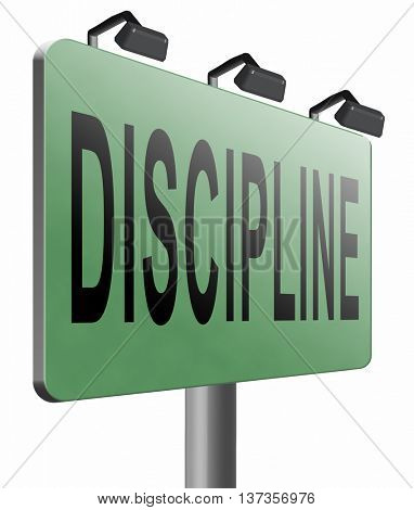 Discipline order and self control motivation road sign billboard. 3D illustration, isolated, on white