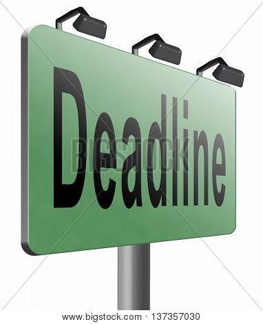 deadline, working time pressure and urgent timing hurry work against clock countdown late appointment, road sign billboard.  3D illustration, isolated, on white