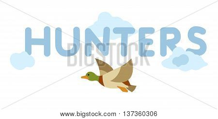 llustration of flying duck on isolated background. Stylized Duck in cartoon style. Clouds lettering hunters