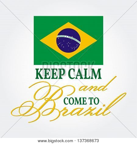 Keep Calm And Come To Brazil. Patriotic Banner For Website Template, Cards, Posters, Logo. Vector Il