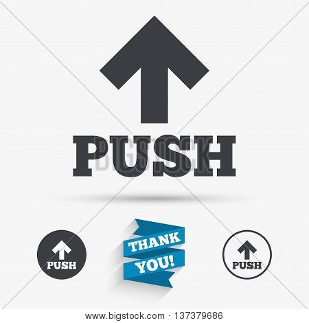 Push action sign icon. Press arrow symbol Flat icons. Buttons with icons. Thank you ribbon. Vector