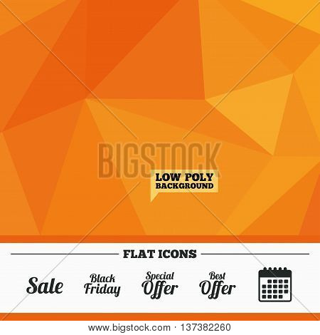 Triangular low poly orange background. Sale icons. Best special offer symbols. Black friday sign. Calendar flat icon. Vector