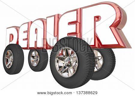 Dealer Car Truck Seller Sales Wheels Word 3d Illustration