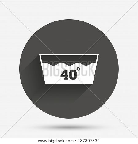 Wash icon. Machine washable at 40 degrees symbol. Circle flat button with shadow. Vector