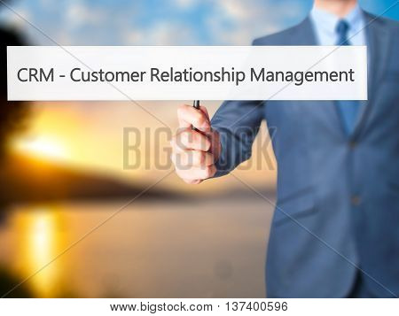 Crm Customer Relationship Management - Business Man Showing Sign