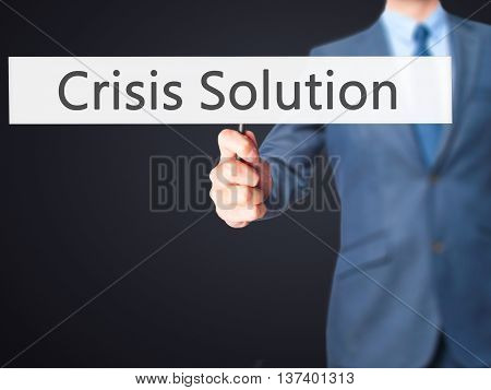 Crisis Solution - Business Man Showing Sign