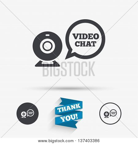 Video chat sign icon. Webcam video speech bubble symbol. Website webcam talk. Flat icons. Buttons with icons. Thank you ribbon. Vector