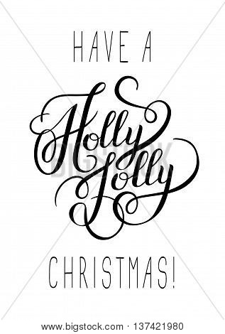 original black and white have a holly jolly christmas hand written phrase, calligraphy vector illustration