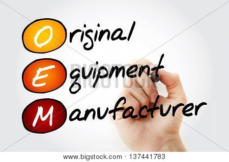 Hand writing OEM Original Equipment Manufacturer with marker acronym business concept