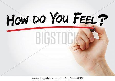 Hand Writing How Do You Feel?