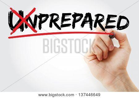 Unprepared Into Prepared