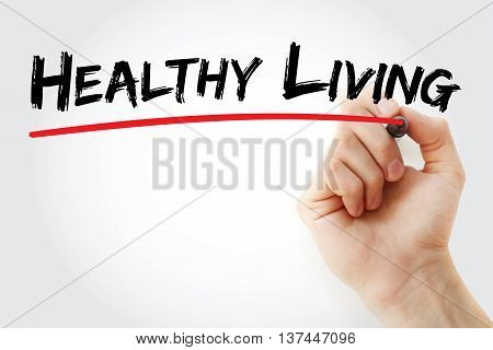 Hand Writing Healthy Living With Marker