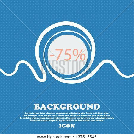 75 Percent Discount Sign Icon. Sale Symbol. Special Offer Label. Blue And White Abstract Background