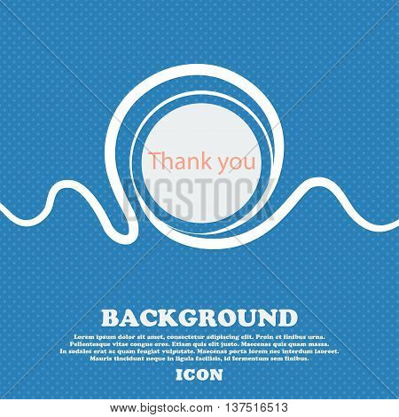Thank You Sign Icon. Gratitude Symbol. Blue And White Abstract Background Flecked With Space For Tex