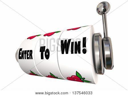 Enter to Win Big Contest Jackpot Slot Machine Wheels 3d Illustration