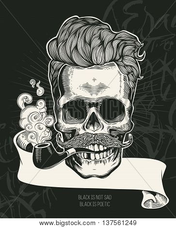 Skull. Hipster skull silhouette with mustache, beard, tobacco pipes and glasses. Lettering Black is not sad, black is poetic Vector illustration in vintage engraving style. Perfect for t-shirt print