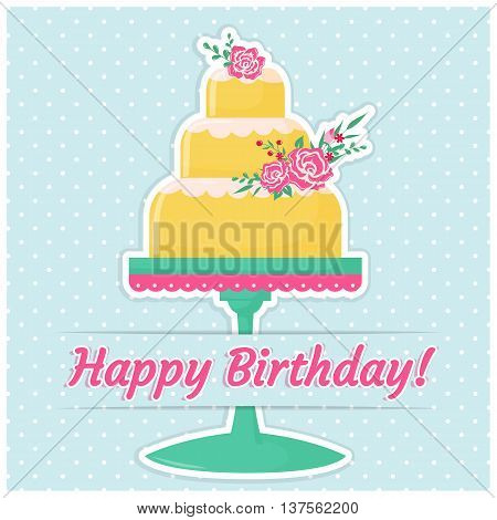 Happy Birthday! Greeting card with a cake decorated with cute flowers. Vector illustration.
