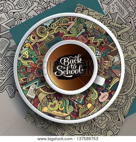 Vector illustration with a Cup of coffee and hand drawn school doodles on a saucer, on paper and on the background