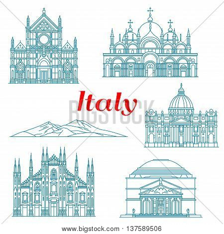 Antique religious architecture and famous nature landmarks of Italy icons for travel landmarks design or italian vacation concept. Linear symbols of Mount Vesuvius and Pantheon, Milan Cathedral, Cathedral Basilica of Saint Mark, Basilica of the Holy Cross