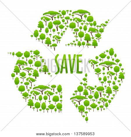 Recycling icon with caption Save in the center of three chasing arrows, composed of green trees. Use as ecological concept or save earth theme design