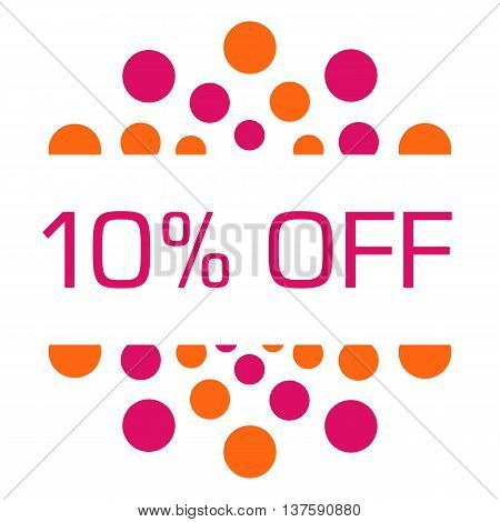 Ten percent off concept image with text over pink orange background.
