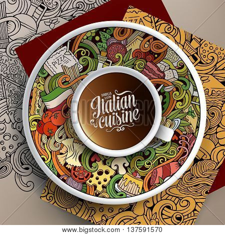 Vector illustration with a Cup of coffee and hand drawn italian cuisine doodles on a saucer, on paper and on the background