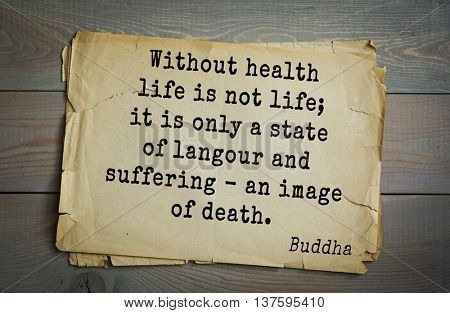 Buddha quote on old paper background. Without health life is not life; it is only a state of langour and suffering - an image of death.