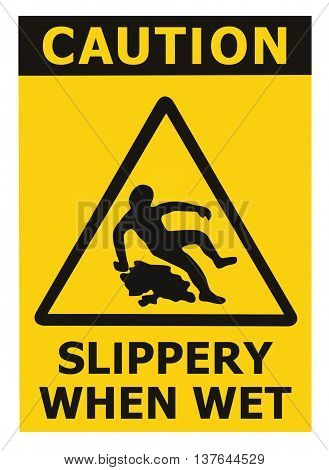 Caution Slippery When Wet Text Sign Black Yellow Isolated Floor Surface Area Danger Warning Triangle Safety Icon Signage Large Detailed Sticker Label Macro Closeup