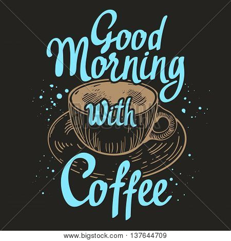 Hand written ink lettering. Vector illustration with cup of coffee drinks in sketch funny style.