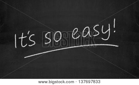 Illustration of it is so easy written on black chalkboard