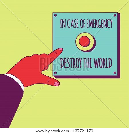 Male hand pushing the emergency button with inscription In case of emergency destroy the world. Subjective view perspective. Clipping mask used.