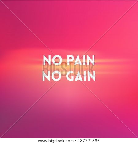 square blurred background - sunset colors With love quote - no pain no gain