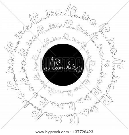 Handwritten calligraphy words November.   Circle  isolated white and black lettering for  typography greeting, invitation card, calendars and organizers.