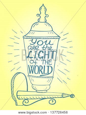 The biblical background is handwritten You light of the world, made on the lantern