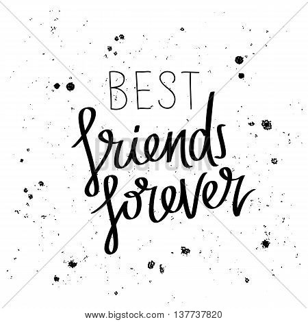 Best friends forever. The trend calligraphy. Vector illustration on white background. The concept of friendship.