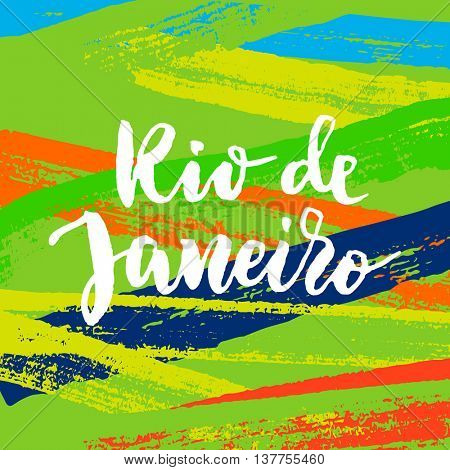 Rio De Janeiro poster. Hand drawn calligraphy vector lettering on abstract background of brazilian flag colors. Art illustration for sport events, concerts, team flags, fans banners and decorations.