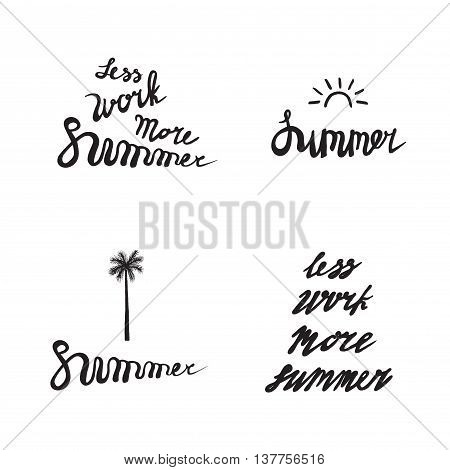 Set of summer holidays labels with sun palm tree isolated on white background. Summer elements for cards poster logo emblem quote. Brush pen handwritten lettering inspirational typography - Less work More summer - with sun and palm.