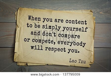 Ancient chinese philosopher Lao Tzu quote on old paper background. When you are content to be simply yourself and don't compare or compete, everybody will respect you