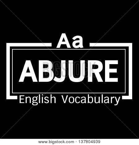 an images of ABJURE english word vocabulary illustration design