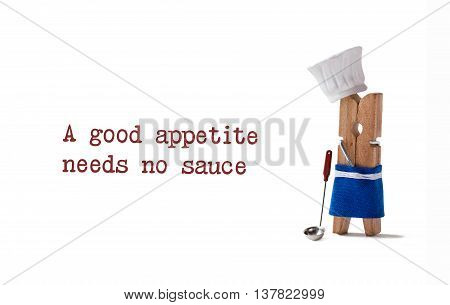 Chef cooking with kitchen spoon, soup ladle and proverbs: A good appetite needs no sauce. character dressed in white hat, blue apron and phrase. white background