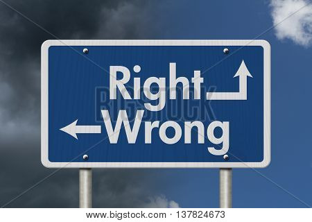 Difference between Right and Wrong Blue Road Sign with text Right and Wrong with bright and stormy sky background, 3D Illustration