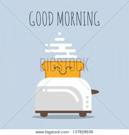 Vector illustration of toaster with happy bread. Good morning poster. Illustration for print web.