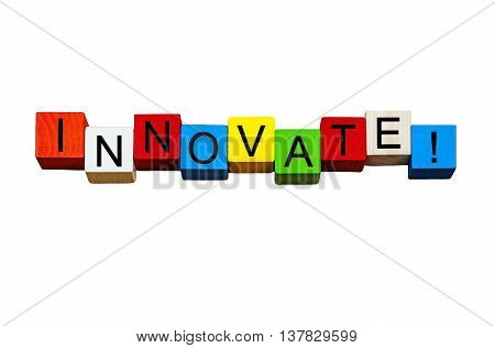 Innovate - business sign for invention, design, originality - design in bold letters, isolated on white background.