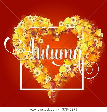 Autumn Frame in Shape of Heart With Falling Yellow and Orange Leaves. Fall Background. Elegant Design with Text lettering and Balanced Colors. Vector Illustration.
