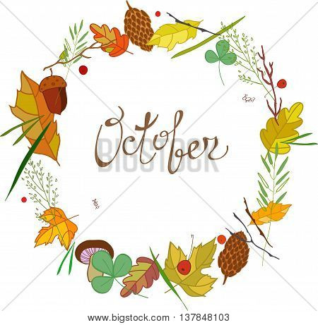 October lettering in a frame of leaves, cones, twigs, branch, autumn elements and templates on white background. hipster background. Autumn template.
