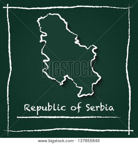 Serbia Outline Vector Map Hand Drawn With Chalk On A Green Blackboard. Chalkboard Scribble In Childi