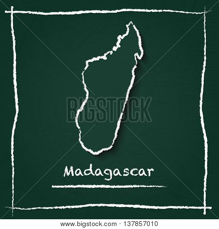 Madagascar Outline Vector Map Hand Drawn With Chalk On A Green Blackboard. Chalkboard Scribble In Ch